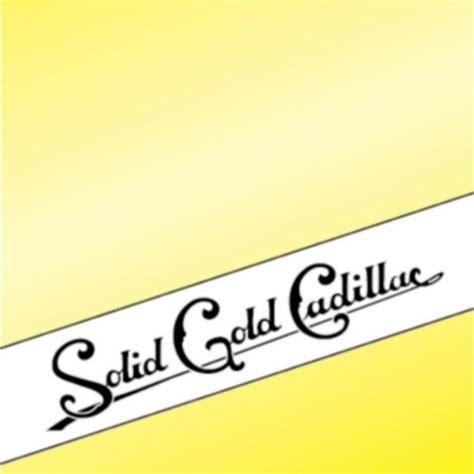 Solid Gold Cadillac by Solid Gold Cadillac By Solid Gold Cadillac On