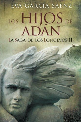 libro los hijos de adan volume 2 la saga de los longevos al mejor precio 9781500480776