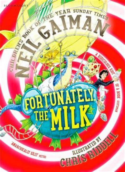 fortunately the milk fortunately the milk neil gaiman 9781408841792