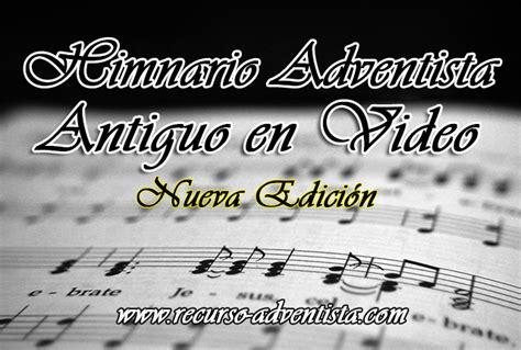 escucha el himnario adventista instrumental online y himnario adventista antiguo video nueva edicion