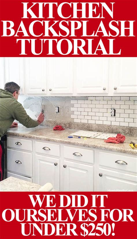 how to apply backsplash in kitchen how to install a kitchen backsplash how to nest for less