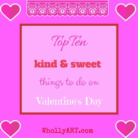 top ten things to do on valentines day top ten and sweet things to do on s