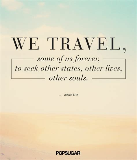 Go On Make Us Your Best by Best Travel Quotes Popsugar Smart Living Photo 12