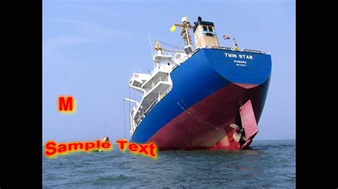 youtube ship sinking big ship sinking almost died 2018 youtube