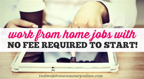 work from home jobs with no fees - I Want To Work From Home Online No Scams