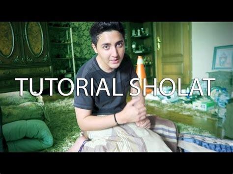video tutorial sholat tutorial sholat youtube