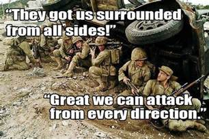 Funny Soldier Memes - we are surrounded military humor
