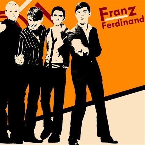 best of franz ferdinand 17 best images about franz ferdinand on the