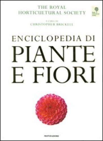 enciclopedia piante e fiori enciclopedia di piante e fiori libro mondadori store