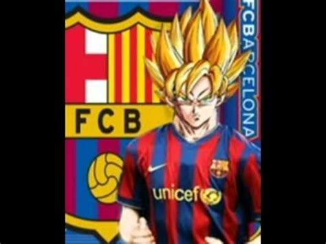 imagenes locas del barcelona pruebas de que goku es del barcelona youtube