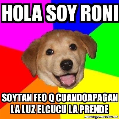 Advice Dog Meme Generator - meme advice dog hola soy roni soytan feo q cuandoapagan
