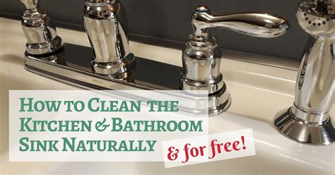 How To Clean Ceramic Sinks In Kitchen by How To Clean The Kitchen Bathroom Sink Naturally It S