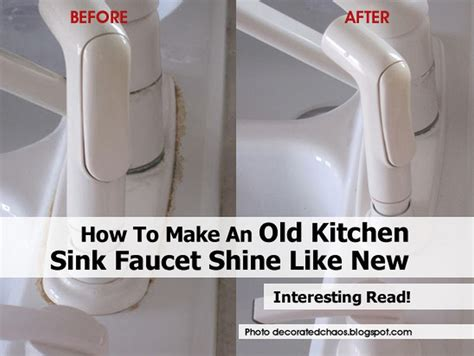 How To Make Your Kitchen Sink Shine How To Make An Kitchen Sink Faucet Shine Like New
