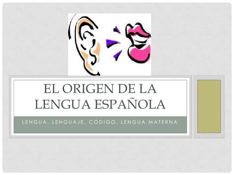 el origen de la el origen de la lengua espa 241 ola