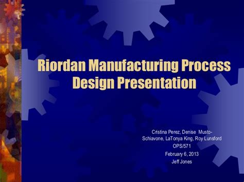 new process design for riordan manufacturing manufacturing design change
