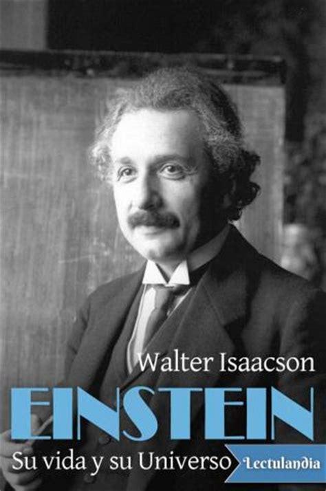 libro einstein su vida y einstein su vida y su universo walter isaacson descargar epub y pdf gratis lectulandia