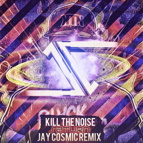 the noise ft kill the noise ft brillz minxx saturn jay cosmic remix
