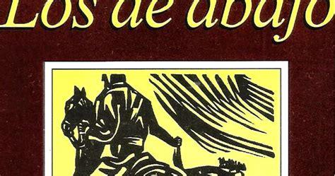 resumen por partes del libro los de abajo resumen de los de abajo mariano azuela diarioinca