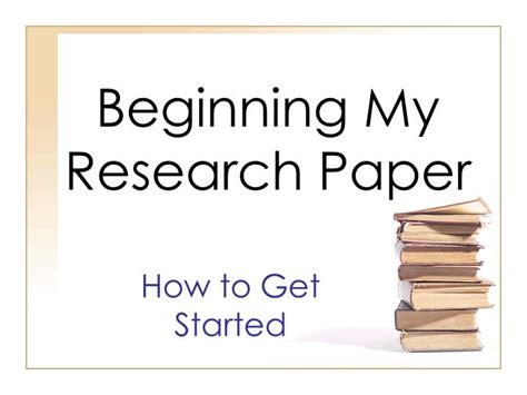 beginning a research paper ppt beginning my research paper powerpoint presentation