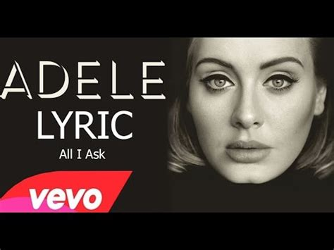 all i ask adele adele all i ask lyrics youtube