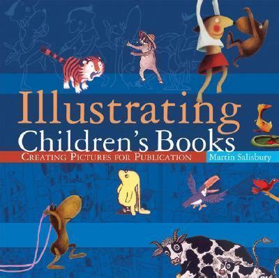 illustrating childrens books illustrating children s books martin salisbury 9780764127175