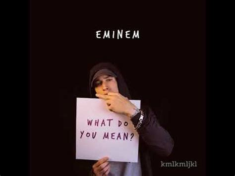eminem meaning eminem what do you mean youtube