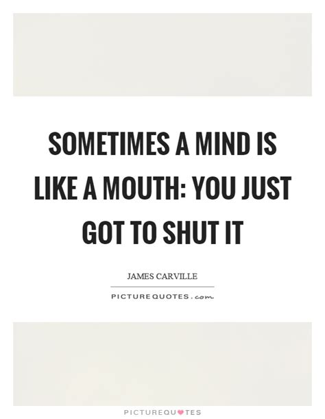 Sometimes A Is Just A by Sometimes A Mind Is Like A You Just Got To Shut It
