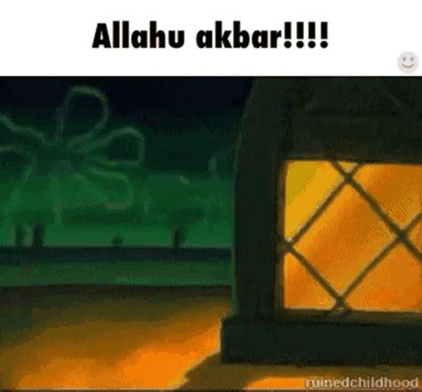 Allahu Akbar Meme - allahu akbar allahu akbar know your meme
