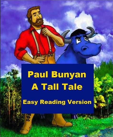 printable version of paul bunyan paul bunyan a tall tale easy reading version by nell