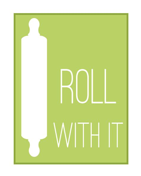 Roll It by Sometimes You Just Gotta Roll With It In My Own Kitchen