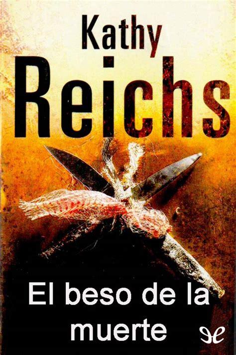 gratis libro e el beso de la mujer arana para descargar ahora el beso de la muerte kathy reichs libros gratis