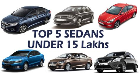 Compare Cars India by Top 5 Sedan Cars 2017 15 Lakhs In India Price
