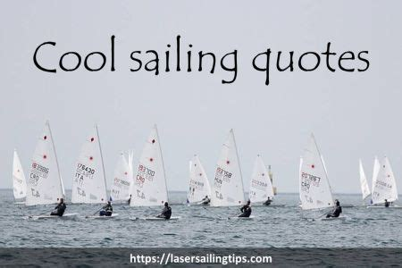 cool boat quotes cool sailing quotes laser sailing tips