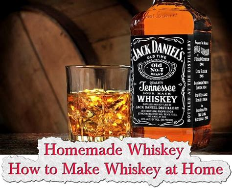 whiskey how to make whiskey at home moonshine