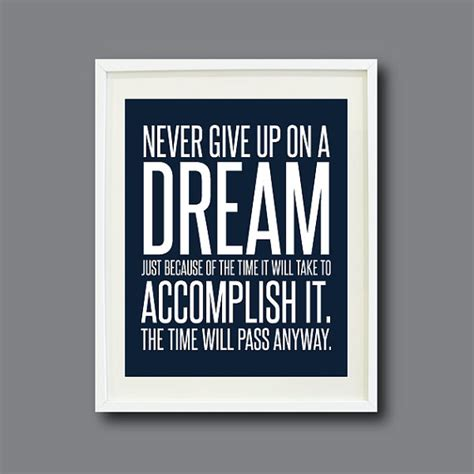 The Best 8 To Pass Time by Quote Print 8x10 Never Give Up On A Just Because Of