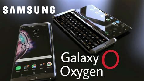 Samsung O Oxygen Release Date by Samsung Galaxy O Oxygen 2018 Release Date Price Look