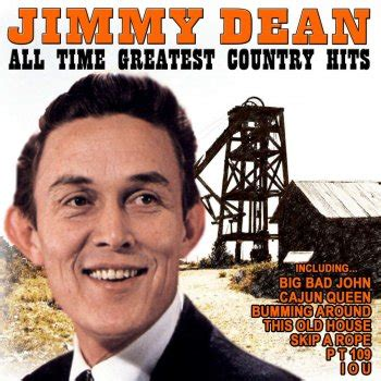 country music greatest hits all time all time greatest country hits by jimmy dean album lyrics