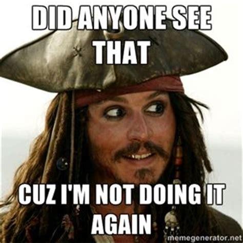 Jack Sparrow Memes - 17 best images about i am captain jack sparrow on pinterest jack o connell captain jack and