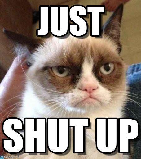 Shut Up Meme - just shut up just on memegen