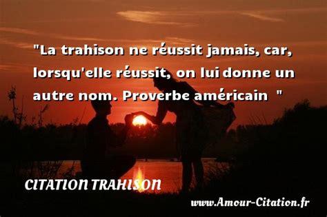 libro la trahison de la citation trahison tout savoir sur les citations trahison amour citation fr fr