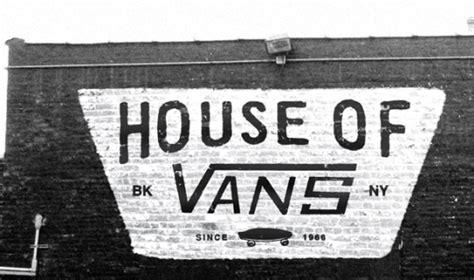 House Of Vans Brooklyn Radcollector Com