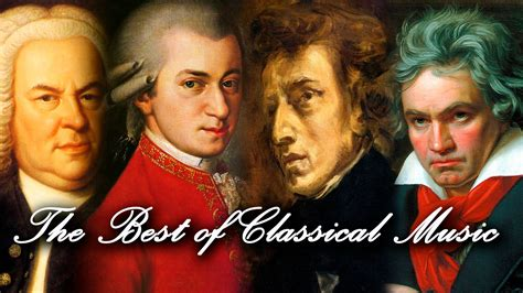 musica classica best best classical the most relaxing classical