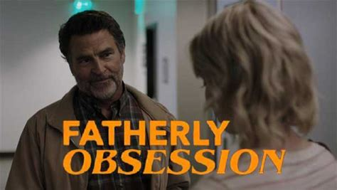 obsessed film lifetime fatherly obsession movie cast plot wiki 2017