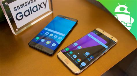 Samsung S7 Note Edge samsung galaxy note 7 vs galaxy s7 edge look android authority