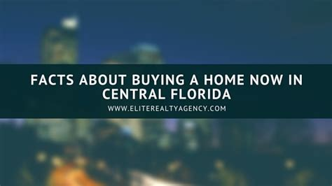 facts about buying a house facts about buying a home now in central florida elite
