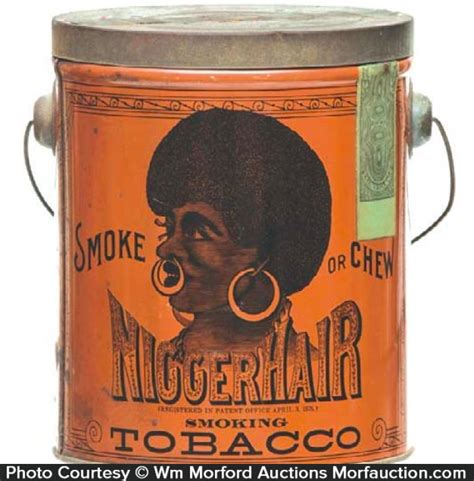 niger hair antique advertising nigger hair tobacco pail antique
