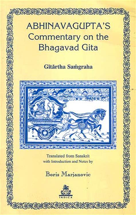 best commentary on bhagavad gita abhinavagupta s commentary on the bhagavad gita gitartha