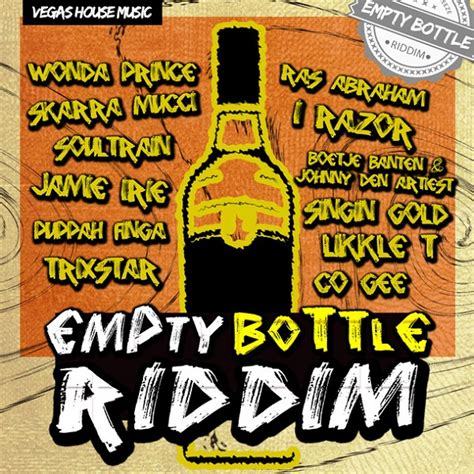 Empty Bottle Riddim Vegas House Music 2014 Rastarespect Com