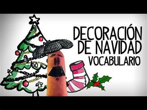 navidad digital espaol youtube decoraci 243 n de navidad vocabulario espa 241 ol youtube