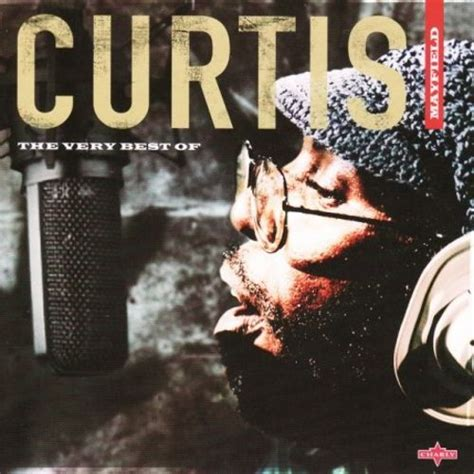 best curtis mayfield album the best of curtis mayfield charly 1 curtis